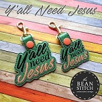Y'all Need Jesus -  TWO Sizes INCLUDED!!!